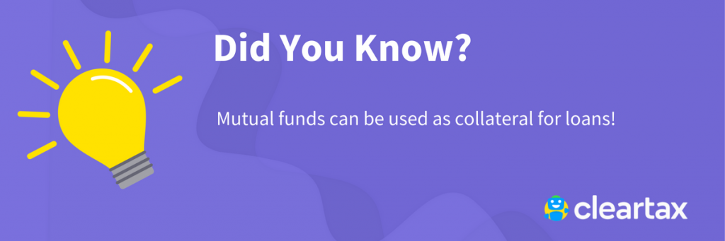 Mutual funds can be used as collateral for loans!