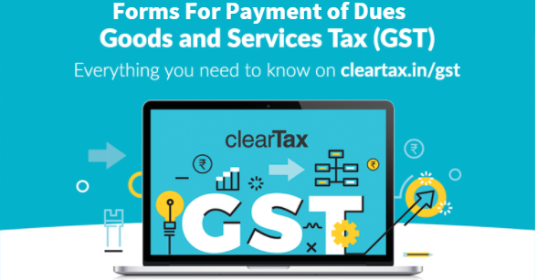 Forms for payment of dues under GST