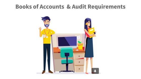 Books Of Accounts And Audit Requirements