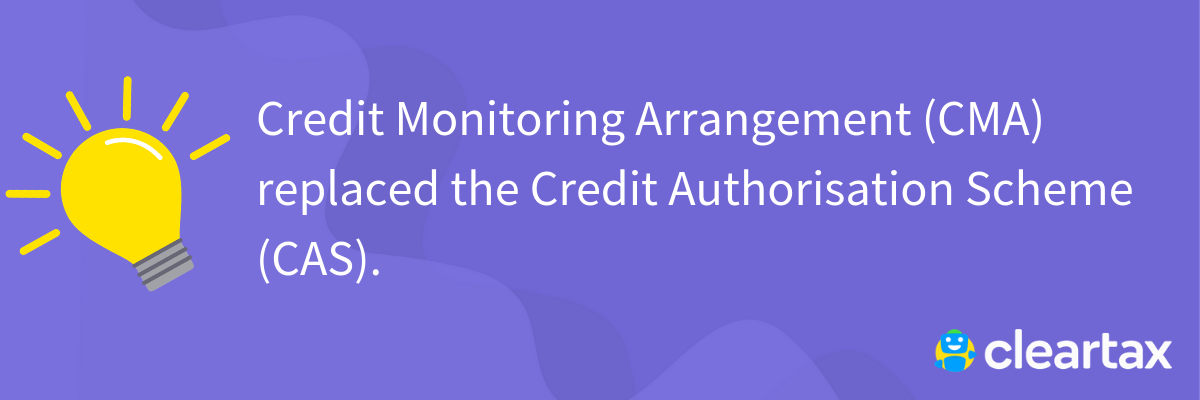 Credit Monitoring Arrangement (CMA) report