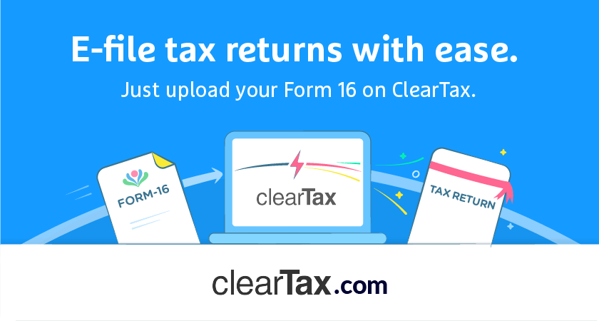 Free Income Tax Efiling In India Cleartax Upload Your Form 16 To